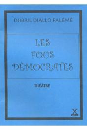 DIALLO Djibril Falémé - Les fous démocrates