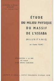 TOUPET Charles - Etude du milieu physique du massif de l'Assaba (Mauritanie). Introduction à la mise en valeur d'une région sahélienne