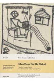ENGELBRECHT Beate, GARDI Bernhard (sous la direction de) - Man does not go naked. Textilien und Handwerk aus afrikanischen und anderen Ländern