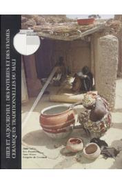 GALLAY Alain, HUYSECOM Eric, MAYOR Anne, DE CEUNINCK Grégoire - Hier et aujourd'hui: des poteries et des femmes. Céramiques traditionnelles du Mali