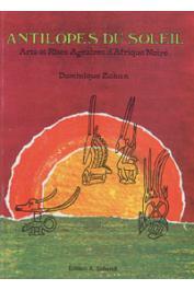 ZAHAN Dominique - Antilopes du soleil. Arts et rites agraires d'Afrique noire