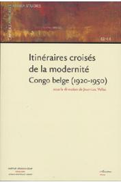 VELLUT Jean-Luc (sous la direction de) - Itinéraires croisés de la modernité. Congo belge (1920-1950)