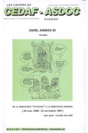 WILLAME Jean-Claude - De la démocratie octroyée à la démocratie enrayée (24 avril 1990 - 22 septembre 1991). Zaïre, Années 90. Volume 01