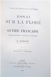 POBEGUIN H. - Essai sur la flore de la Guinée française. Produits forestiers, agricoles et industriels