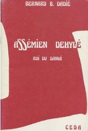DADIE Bernard Binlin - Assémien Dehylé, roi du Sanwi . Précédé de Mon pays et son théâtre , présentation de Nicole Vincileoni