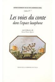 QUINT Anne-Marie (éditeurs) - Les voies du conte dans l'espace lusophone