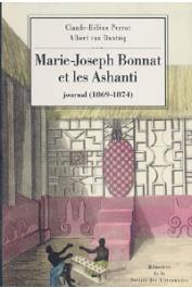 PERROT Claude-Hélène, VAN DANTZIG Albert - Marie-Joseph Bonnat et les Ashanti. Journal, 1869-1874
