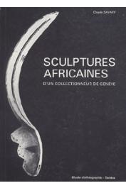 SAVARY Claude - Sculptures africaines d'un collectionneur de Genève