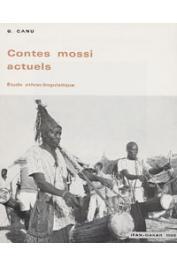 CANU Gaston - Contes Mossi actuels. Etude ethno-linguistique