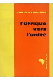 ARBOUSSIER Gabriel d' - L'Afrique vers l'unité