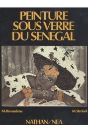 RENAUDEAU Michel, BAJ STROBEL Michèle - Peinture sous verre du Sénégal