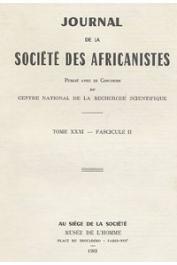 Journal de la Société des Africanistes - Tome 31 - fasc. 2 - 1961 - Analyse structurale des géomancies comoriennes, malgaches et africaines / La légende royale des Kouroumba (Fulse - Burkina Faso)