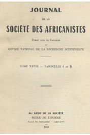 Journal de la Société des Africanistes - Tome 28 - fasc. 1 et 2 - 1958