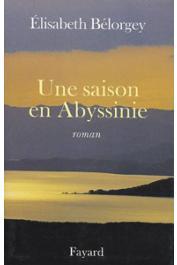 BELORGEY Elisabeth - Une saison en Abyssinie
