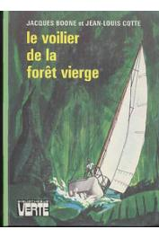 BOONE Jacques, COTTE Jean-Louis - Le voilier de la forêt vierge