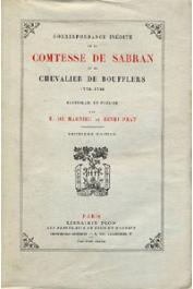 BOUFFLERS Chevalier de, SABRAN Contesse de - Correspondance inédite de la Comtesse de Sabran et du Chevalier de Boufflers 1778-1788 recueillie et publiée par E. de Magnieu et Henri Prat