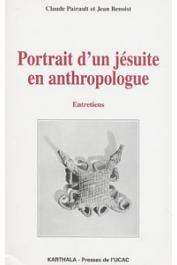 PAIRAULT Claude, BENOIST Jean - Portrait d'un jésuite en anthropologue. Entretiens