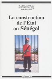 O'BRIEN Donal Cruise, DIOP Momar Coumba, DIOUF Mamadou - La construction de l'Etat au Sénégal