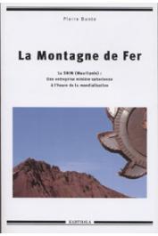 BONTE Pierre - La montagne de fer. La SNIM (Mauritanie)
