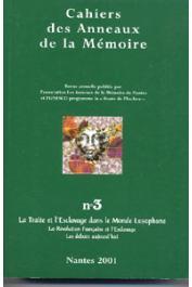 Cahiers des Anneaux de la Mémoire - 03 - La traite et l'esclavage dans le monde lusophone. La révolution française et l'esclavage. Les débats aujourd'hui