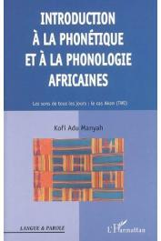 ADU MANYAH Kofi - Introduction à la phonétique et à la phonologie africaines: les sons de tous les jours: le cas Akan (twi)