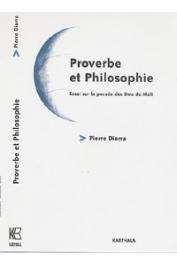 DIARRA Pierre - Proverbe et philosophie. Essai sur la pensée des Bwa du Mali