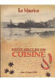 HEIN Jean-Claude - Ile Maurice. Deux siècles de cuisine