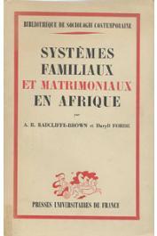 RADCLIFFE-BROWN A.R., FORDE Daryll  - Systèmes familiaux et matrimoniaux en Afrique