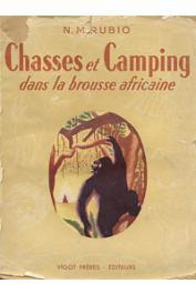 RUBIO N.M. - Chasses et camping dans la brousse africaine