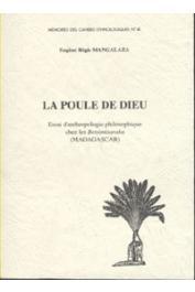 MANGALAZA Eugène-Régis - La poule de Dieu. Essai d'anthropologie philosophique chez les Betsimisaraka (Madagascar)