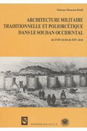 BAH Thierno Mouctar - Architecture militaire traditionnelle et poliorcétique dans le Soudan occidental du XVIIe à la fin du XIXe siècle
