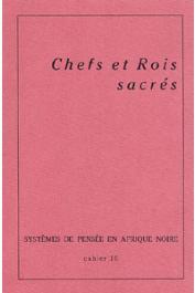 Systèmes de Pensée en Afrique Noire - 10 - Chefs et rois sacrés (Textes réunis par Luc de Heusch)