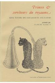 TARDITS Claude, (éditeur) - Princes et serviteurs du royaume. Cinq études de monarchies africaines