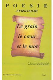 SALL A. L., MUCHNICK José (Textes présentés et rassemblés par) - Le grain, le cœur et le mot. Poésie africaine