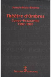 BITALA-BITEMO Joseph - Théâtre d'ombres, Congo-Brazzaville, 1992-1997