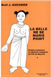 GUEUNIER Noël Jacques, SAID Madjihoubi - Contes comoriens en dialecte malgache de l'île de Mayotte. Volume 1 : La Belle ne se marie point