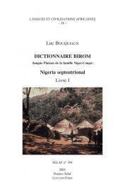 BOUQUIAUX Luc - Dictionnaire Birom (langue Plateau de la famille Niger-Congo). Nigeria septentrional. Livre I