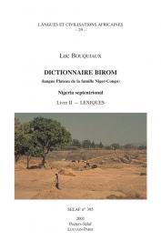 BOUQUIAUX Luc - Dictionnaire Birom (langue Plateau de la famille Niger-Congo). Nigeria septentrional. Livre II - Lexiques