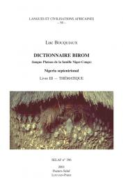 BOUQUIAUX Luc - Dictionnaire Birom (langue Plateau de la famille Niger-Congo). Nigeria septentrional. Livre III - Thématique
