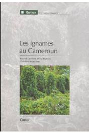 DUMONT Roland, HAMON Perla, SEIGNOBOS Christian - Les ignames au Cameroun