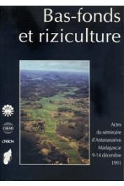 Bas-fonds et riziculture. Actes du séminaire, Antananarivo (Madagascar), 9-14 décembre 1991