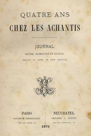 RAMSEYER, KUHNE - Quatre ans chez les Achantis. Journal de MM. Ramseyer et Kuhne