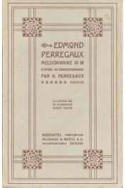 PERREGAUX Henri - Edmond Perregaux missionnaire, d'après sa correspondance. 1868-1905