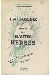 DELHOUGNE Georges - La guerre dans les hautes herbes