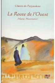 DU PUIGAUDEAU Odette - La route de l'Ouest (Maroc-Mauritanie)