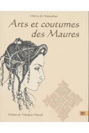 DU PUIGAUDEAU Odette, VERITE Monique - Arts et coutumes des Maures. Textes et illustrations ethnographiques présentés par Monique Vérité