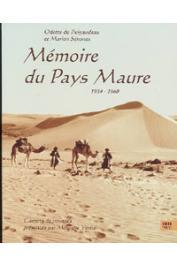 DU PUIGAUDEAU Odette, SENONES Marion - Mémoire du pays maure (1934-1960). Carnets de voyage présentés par Monique Vérité