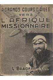 BRADFER Léon, BOON Joseph, LENOIR Yves - A grands coups d'ailes vers l'Afrique missionnaire