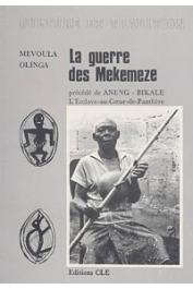 MEVOULA OLINGA Dieudonné - La guerre des Mekemeze précédé de Aneng-Bikale, L'esclave-au-cœur-de-panthère