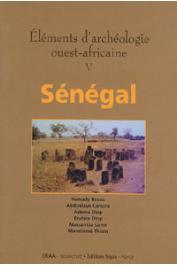 Eléments d'archéologie ouest-africaine V: Sénégal
